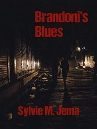Sylvie M. Jema - Brandoni's Blues - La première enquête de Stéphane Brandoni.