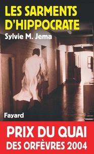 Sylvie M. Jema - Les Sarments d'Hippocrate - Prix du quai des orfèvres 2004.