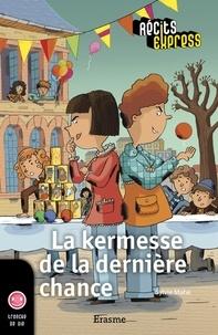 Sylvie Mahé et  Récits Express - La kermesse de la dernière chance - une histoire pour les enfants de 10 à 13 ans.