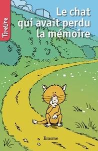 Sylvie Mahé et  Francis Ysebaert - Le chat qui avait perdu la mémoire - Une histoire pour la jeunesse.