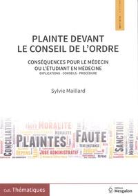 Sylvie Maillard - Plainte devant le conseil de l'ordre - Conséquences pour le médecin ou l'étudiant en médecine.