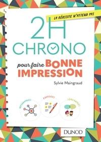 Sylvie Maingraud - 2H chrono pour faire bonne impression.
