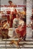 Sylvie Mamy - La musique à Venise et l'imaginaire français des Lumières - D'après les sources vénitiennes conservées à la Bibliothèque nationale de France, XVIe-XVIIIe siècle.