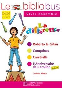 Sylvie Mangeot et Pascal Dupont - La différence, Parcours de lecture de 4 oeuvres littéraires CP/CE1 - Cahier d'activités.