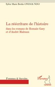 Sylvie Marie Berthe Ondoa Ndo - La réécriture de l'histoire dans les romans de Romain Gary et d'André Malraux.
