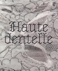 Sylvie Marot - Haute dentelle.