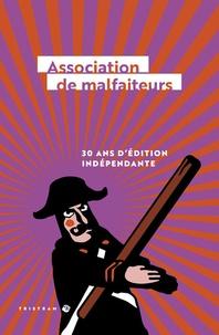 Sylvie Martigny et Jean-Hubert Gailliot - Association de malfaiteurs - 30 ans d'édition indépendante.