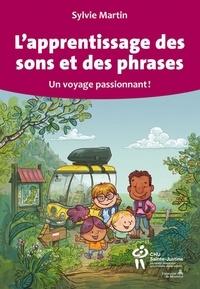 Sylvie Martin - L'apprentissage des sons et des phrases.