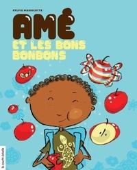 Sylvie Massicotte - Amé et les bons bonbons.