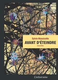 Sylvie Massicotte - Avant d'éteindre.