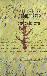 Sylvie Massicotte - Le cri des coquillages.