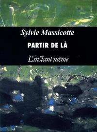 Sylvie Massicotte - Partir de là.