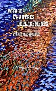 Sylvie Massicotte - Voyages et autres déplacements.
