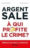 Sylvie Matelly et Carole Gomez - Argent sale : à qui profite le crime ?.