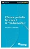 Sylvie Matelly et Bastien Nivet - L'Europe peut-elle faire face à la mondialisation ?.