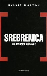 Sylvie Matton - Srebrenica - Un génocide annoncé.