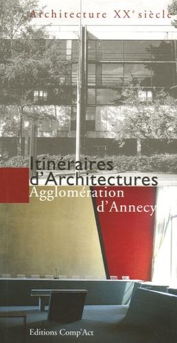 Sylvie Mazard - Itinéraires d'architectures - Agglomération d'Annecy, XXe siècle.