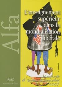 Sylvie Mazzella - L'enseignement supérieur dans la mondialisation libérale - Une comparaison internationale (Maghreb, Afrique, Canada et France).