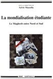 Sylvie Mazzella - La mondialisation étudiante - Le Maghreb entre Nord et Sud.