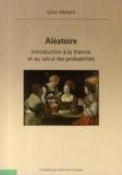 Sylvie Méléard - Aléatoire - Introduction à la théorie et au calcul des probabilités.