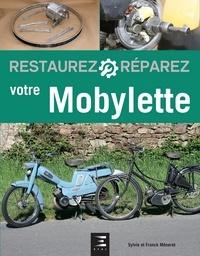 Sylvie Méneret et Franck Méneret - Restaurez et réparez votre Mobylette.