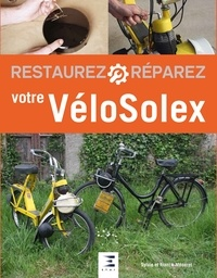 Sylvie Méneret et Franck Méneret - Restaurez et réparez votre VéloSolex.