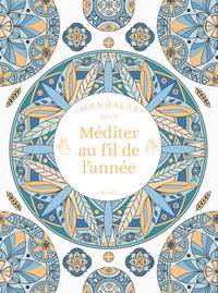Mandalas pour méditer au fil de l'année - Sylvie Mériaux |