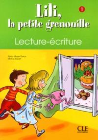 Sylvie Meyer-Dreux - Lili, la petite grenouille - Lecture-écriture 1.