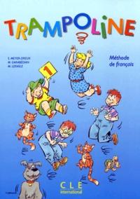 Sylvie Meyer-Dreux et Michèle Garabédian - Trampoline - Niveau 1, Méthode de français.