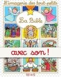 Sylvie Michelet et Emilie Beaumont - La Bible - avec son - L'imagerie sonorisée des tout-petits.