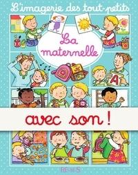 Sylvie Michelet et Emilie Beaumont - La maternelle - avec son - L'imagerie sonorisée des tout-petits.