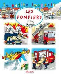 Sylvie Michelet et Florence Renout - Les pompiers.