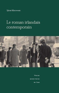 Sylvie Mikowski - Le roman irlandais contemporain.
