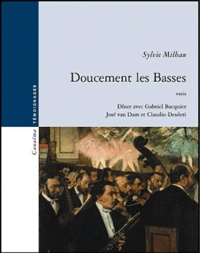 Sylvie Milhau - Doucement les Basses.