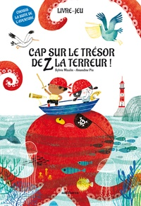 Sylvie Misslin et Amandine Piu - Cap sur le trésor de Z la Terreur !.