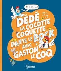 Sylvie Misslin et Vincent Caut - Dédé la cocotte coquette danse le rock avec Gaston le coq.