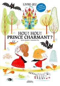 Sylvie Misslin et Amandine Piu - Hou ! Hou ! Prince charmant ? - Choisis la suite de l'aventure.