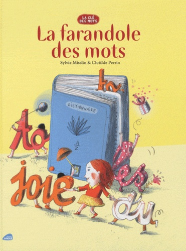 Sylvie Misslin et Clotilde Perrin - La farandole des mots.