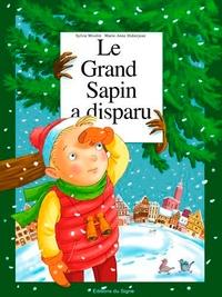 Sylvie Misslin et Marie-Anne Didierjean - Le grand sapin a disparu.