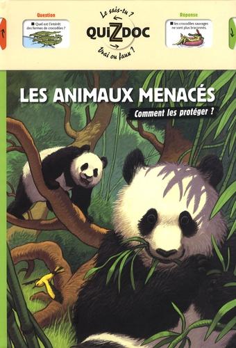 Sylvie Misslin et Sylvain Frécon - Les animaux menacés - Comment les protéger ?.