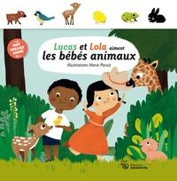 Sylvie Misslin et Marie Paruit - Lucas et Lola aiment les bébés animaux.