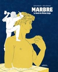 Sylvie Misslin et Alice Beniero - Marbre - Le David de Michel-Ange.
