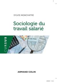 Sylvie Monchatre - Sociologie du travail salarié.