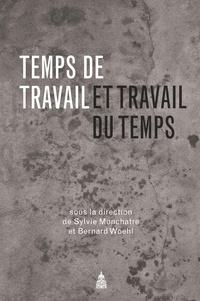 Sylvie Monchatre et Bernard Woehl - Temps de travail et travail du temps.
