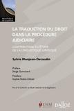 Sylvie Monjean-Decaudin - La traduction du droit dans la procédure judiciaire - Contribution à l'étude de la linguistique juridique.