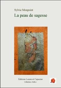 Sylvie Monpoint - La peau de sagesse.