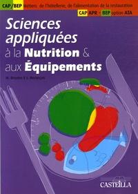 Sylvie Morançais et M Bruyère - Sciences appliquées à la Nutrition et aux Equipements CAP Métiers de la bouche, de l'hôtellerie, de l'alimentation et de la restauration, BEP option ATA, CAP APR - Tome 2.