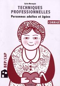 Sylvie Morançais - Techniques professionnelles d'hygiène et de soins : adultes partiellement autonomes - Technologie associée, Techniques d'animation, CAP Petite enfance, BEP Carrières sanitaires et sociales, Corrigé.