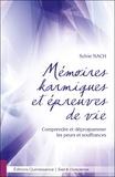 Sylvie Nach - Mémoires karmiques et épreuves de vie - Comprendre et déprogrammer les peurs et souffrances.