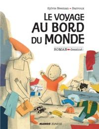 Sylvie Neeman et  Barroux - Le voyage au bord du monde.